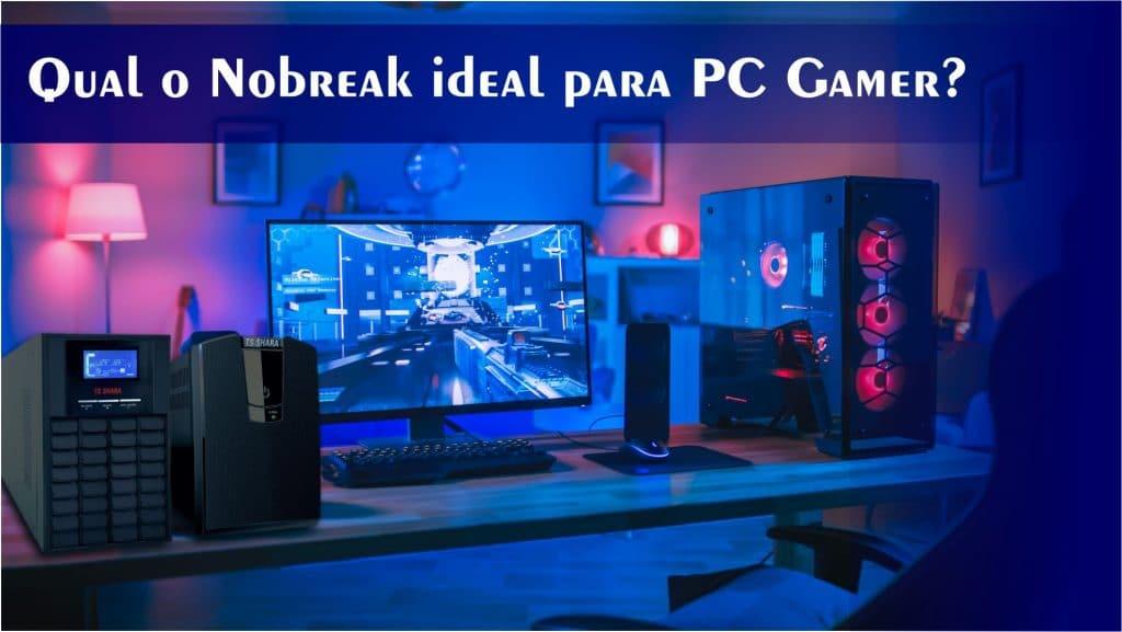 Nobreak para PC Gamer
